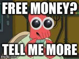 Free Money? Tell me more!
