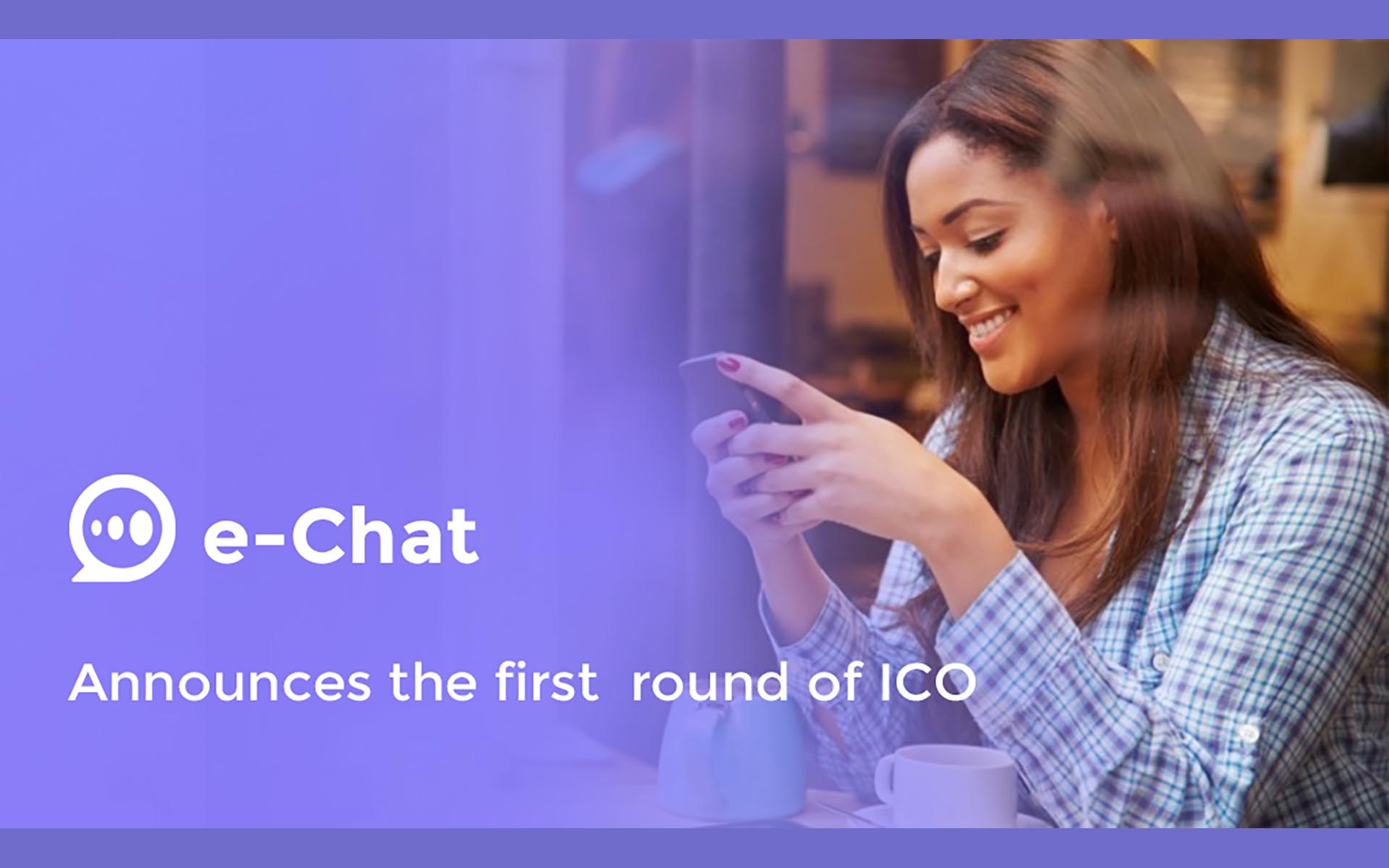 On the Path to the App of the Future: The First Stage of e-Chat ICO Has Been Announced