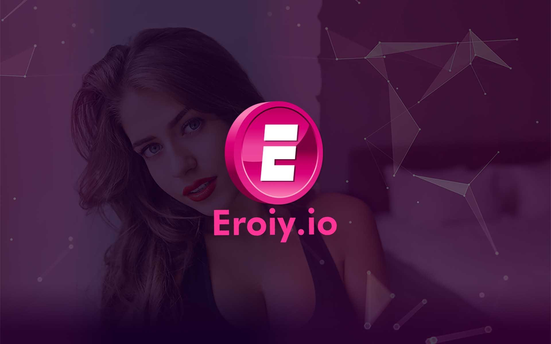 Game Changing Payment Method for Adult Entertainment Industry, Eroiy to Start Pre-ICO Campaign on January 30