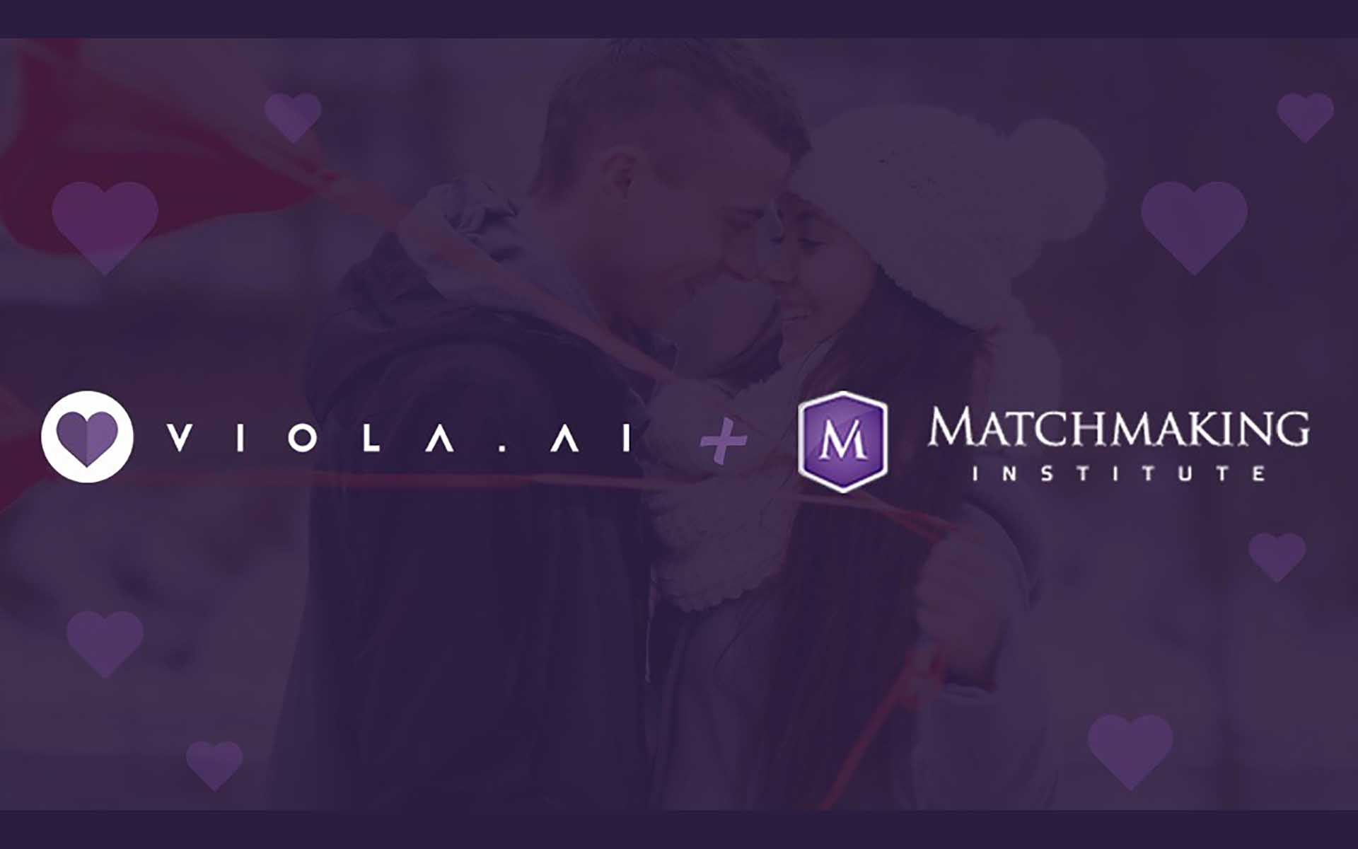 Viola.AI, the A.I Blockchain Marketplace for Love Partners with Matchmaking Institute to Bring Thousands of Trained Dating Experts from 46 Countries
