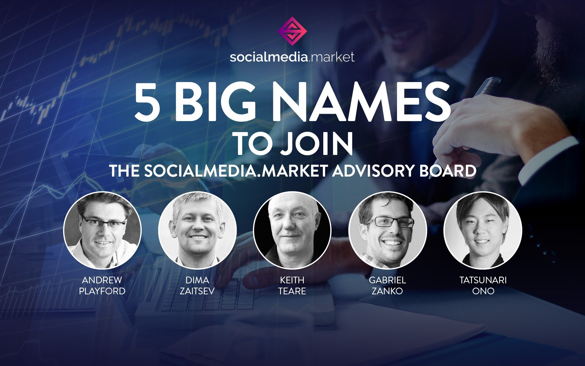 5 Big Names to Join the SocialMedia.Market Advisory Board