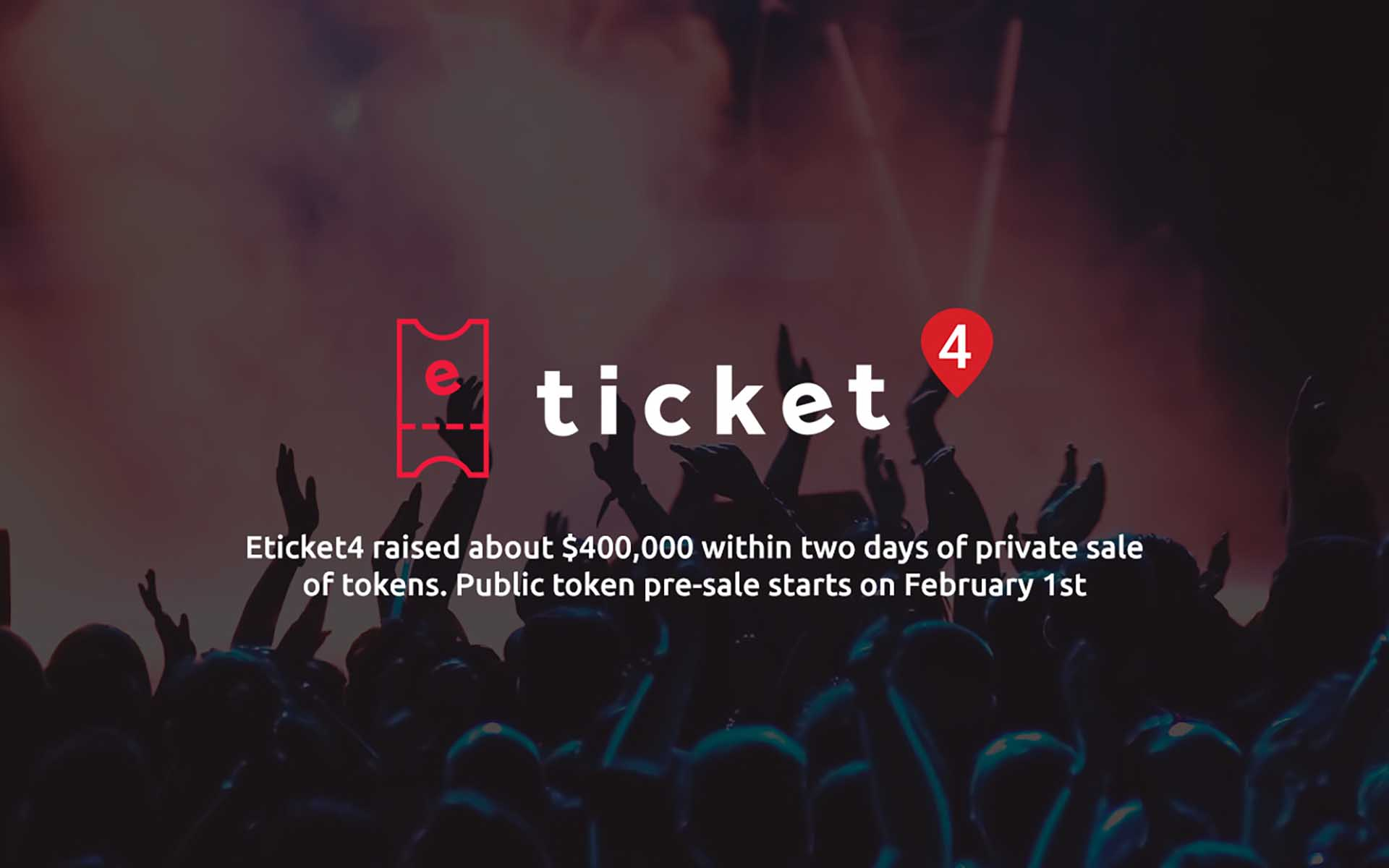 Eticket4 Successfully Completed Pre-ICO, Selling 800,000 ET4 Tokens for Almost $ 700,000