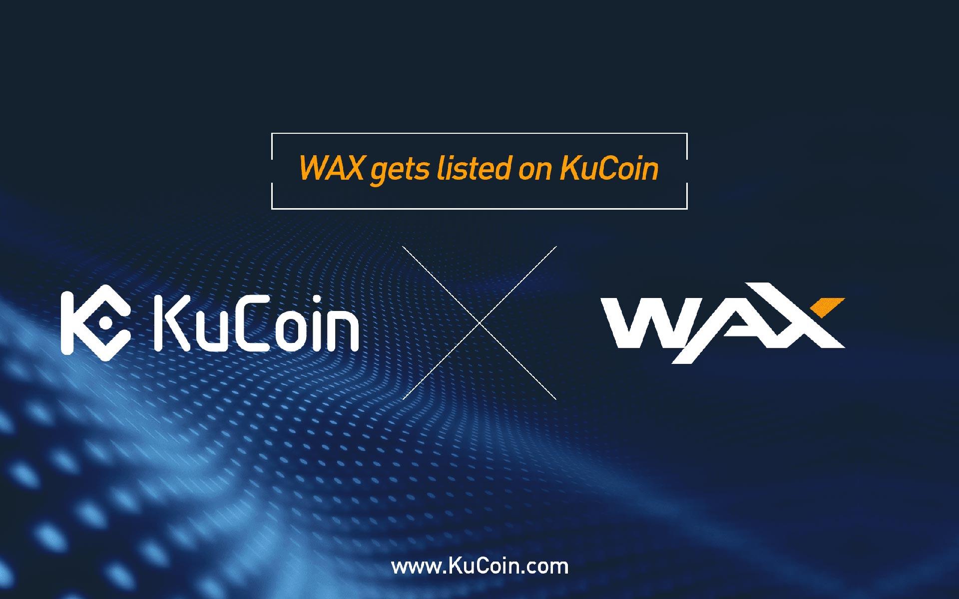 Wax(Wax) Gets Listed on Kucoin!