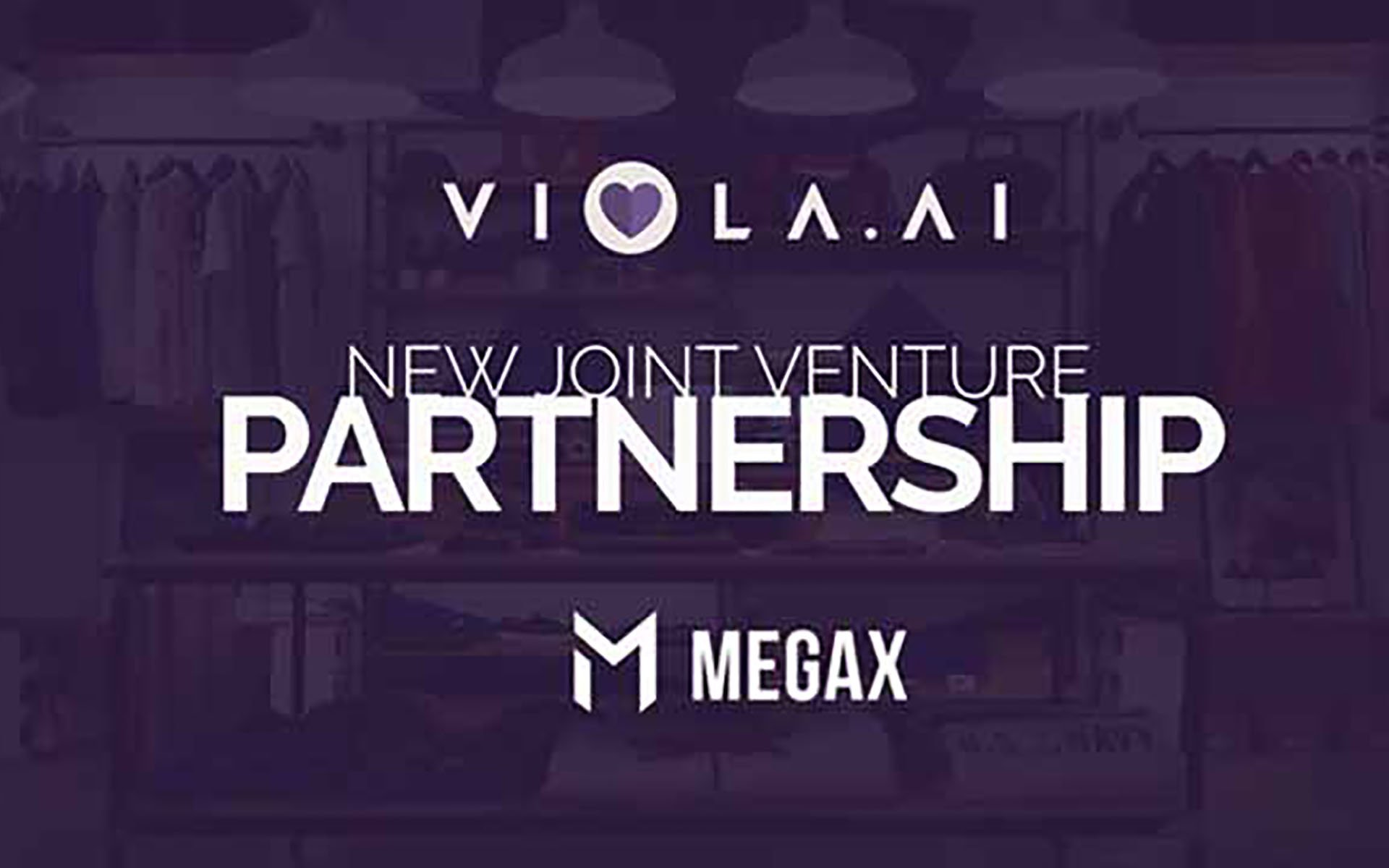 Viola.AI Announces New Joint Venture Partnership with MegaX to Build AI-Driven Worldwide Shopping Experience for The Future