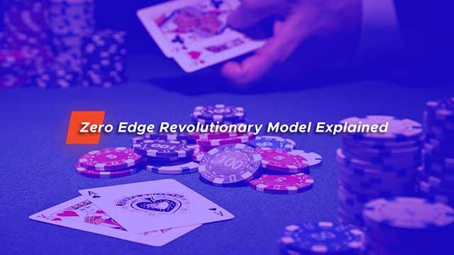 Zero Edge Revolutionary Model Explained