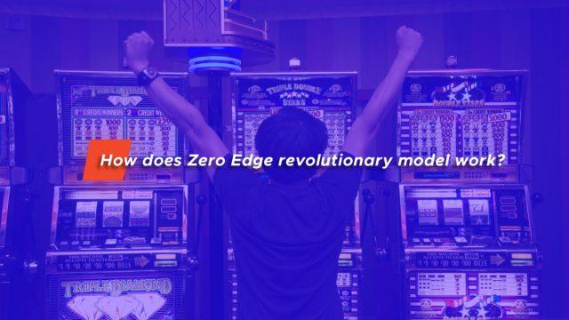 How does Zero Edge Revolutionary Model Work?