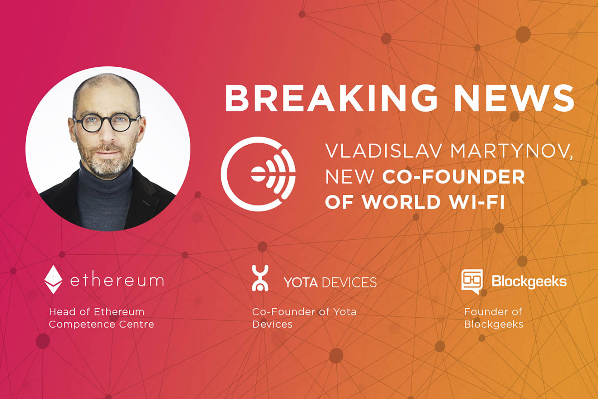 Head of Ethereum Competence Center Vladislav Martynov Joined World Wi-Fi as a Co-Founder