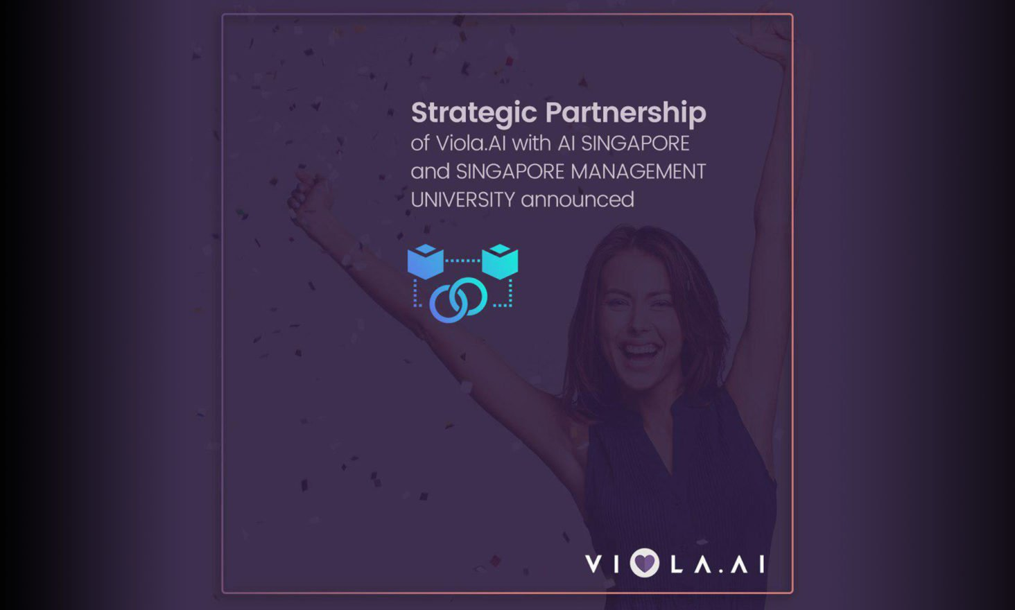 Viola.AI, AI Singapore and Singapore Management University Announced Strategic Partnership to Develop Robust AI Matching and Recommendations Engine for World's First Lifelong Love AI