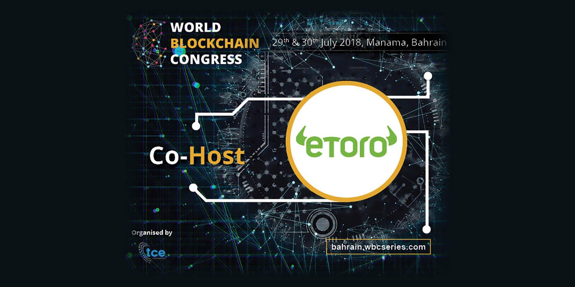eToro confirmed as the Official Host for World Blockchain Congress Bahrain 2018