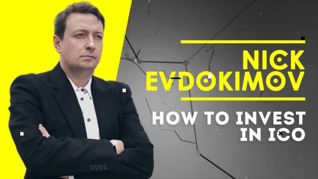 Experienced Serial Entrepreneur Niсk Evdokimov Shares ICO Investment Strategies