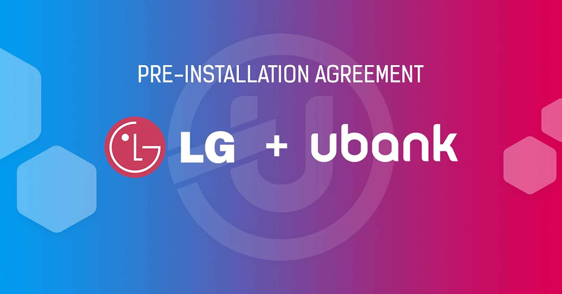Ubank Mobile App (with Ubcoin Market as its integral part) Signs Pre-Installation Deal With South Korean Tech Giant LG