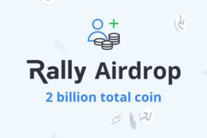 Blockchain Powered Content Sharing Marketplace Rally Launches Airdrop Offering 2 Bil-lion Rally Tokens