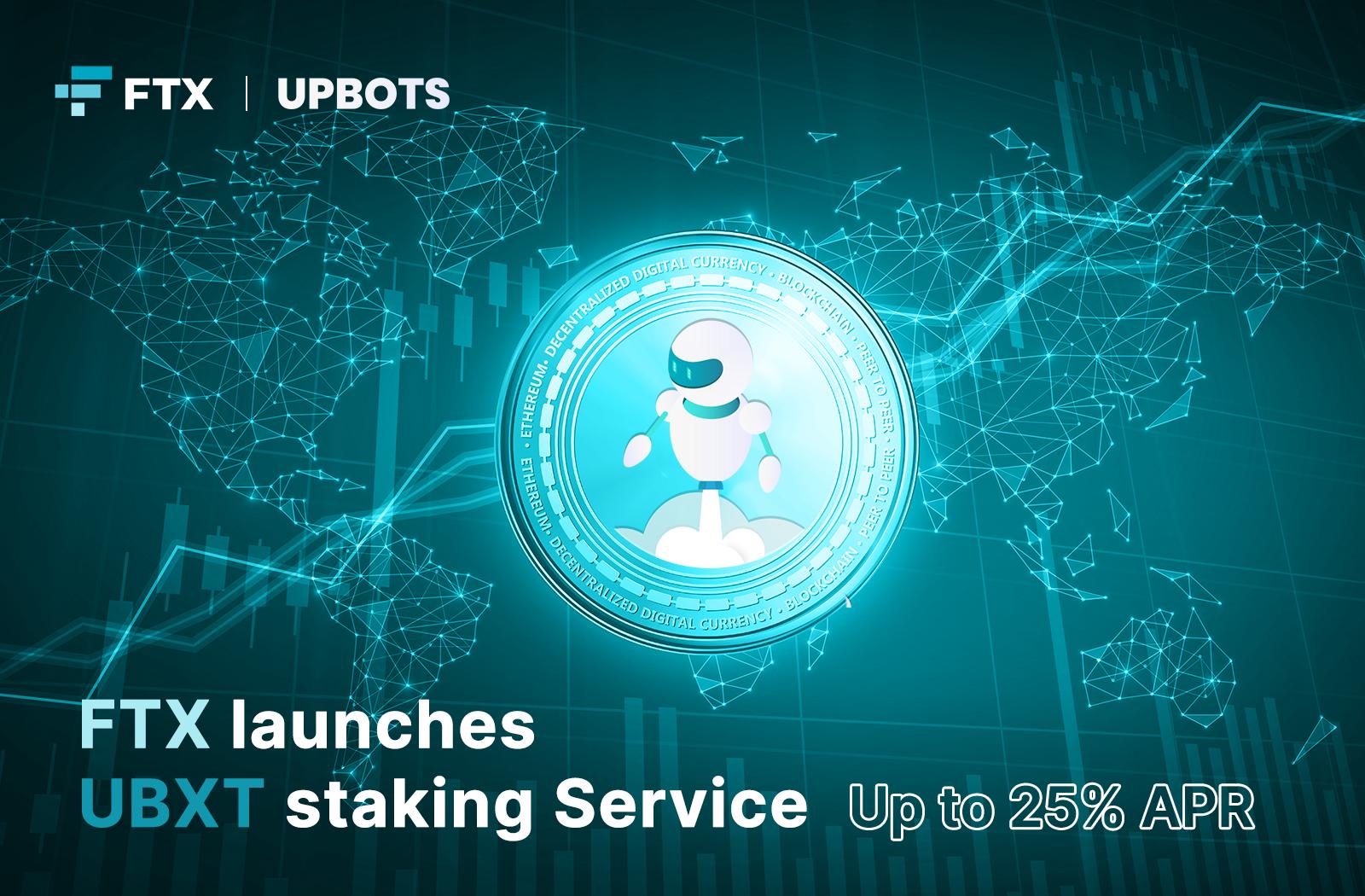 FTX Launches UpBots (UBXT) Staking program