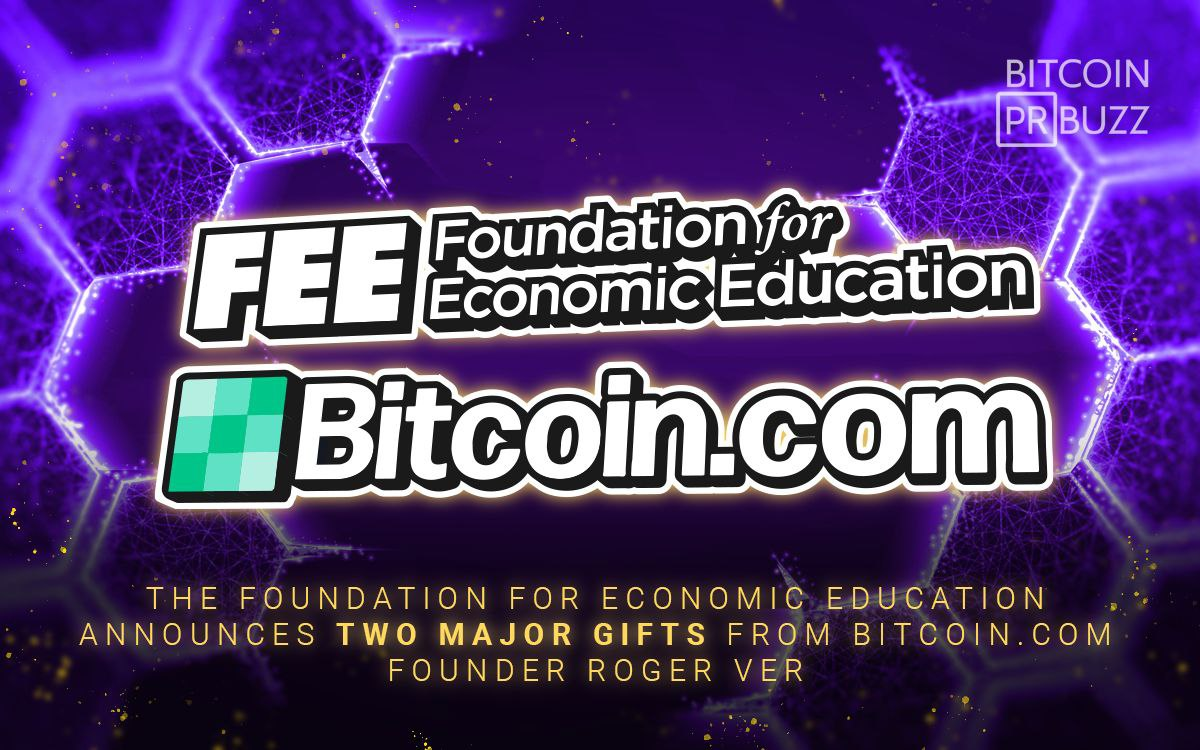 The Foundation for Economic Education Announces Two Major Gifts from Bitcoin.com Founder Roger Ver