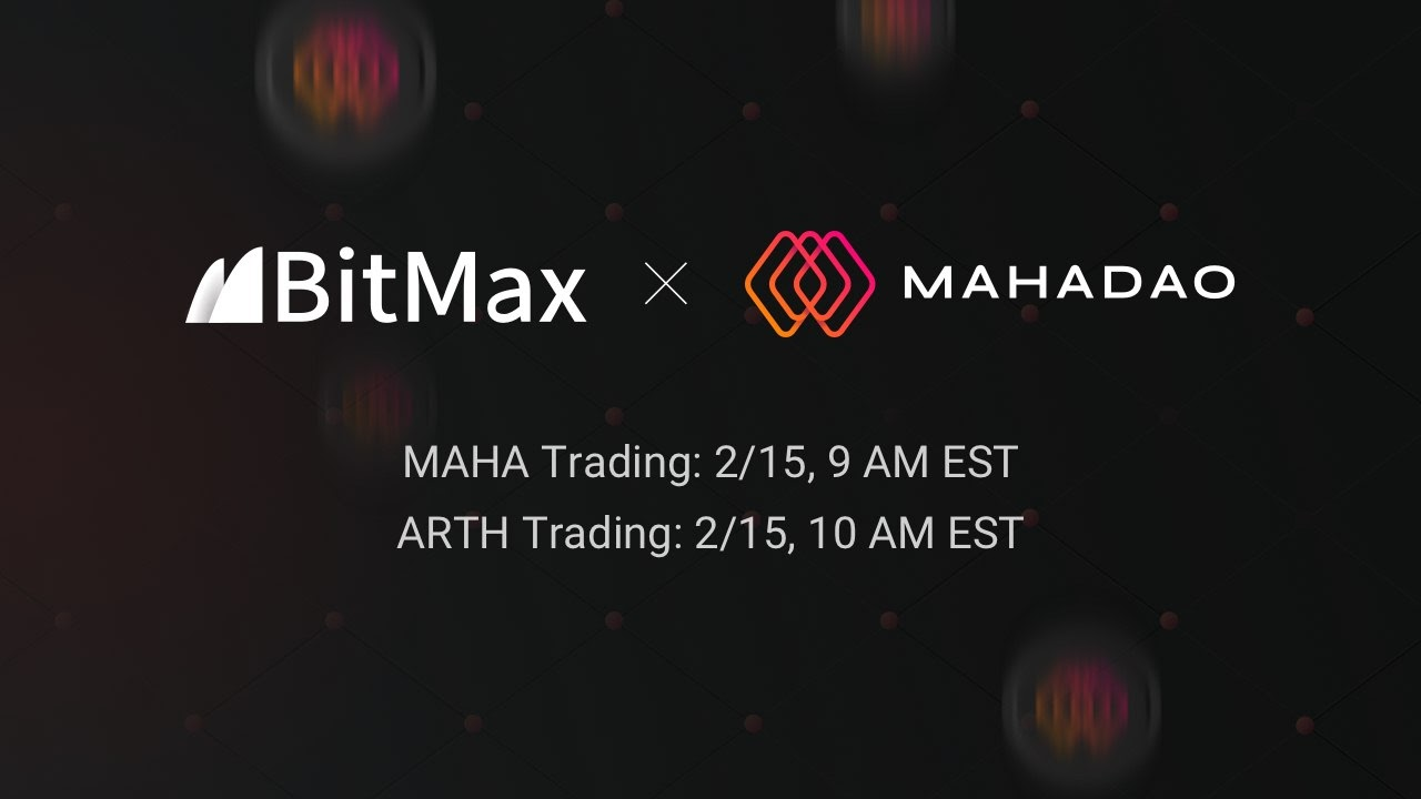 MahaDAO to List MAHA and ARTH with BitMax.io