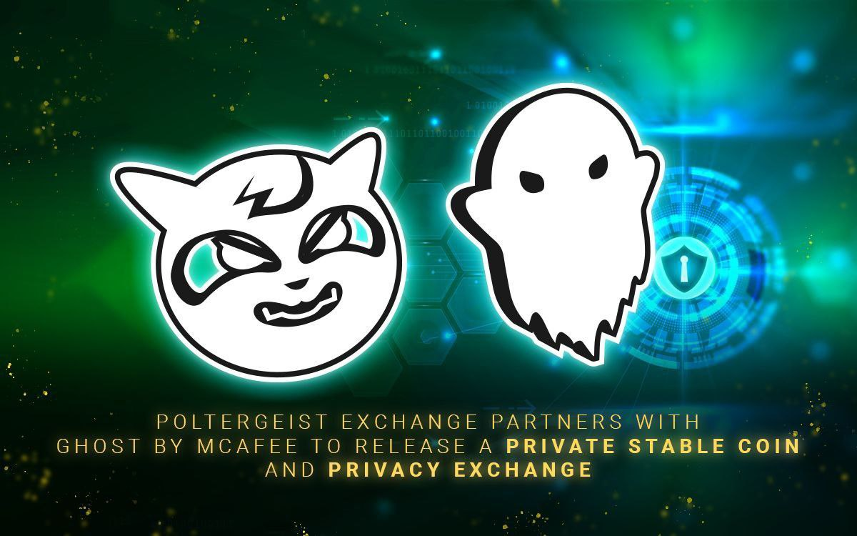 Poltergeist Exchange Partners with Ghost By McAfee to Launch Private Stable Coin