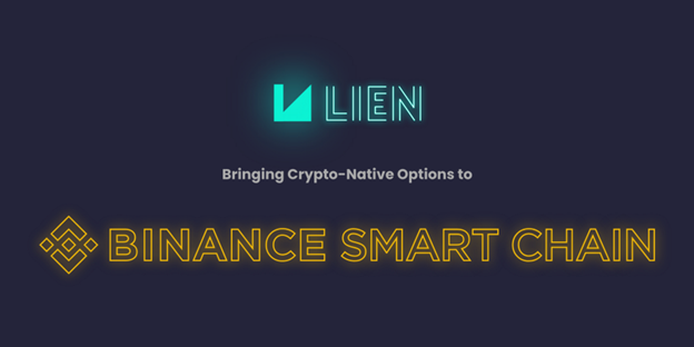 Lien Protocol Brings Crypto-Native Options to Binance Smart Chain