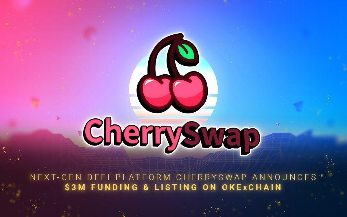 Next-Gen DeFi Platform CherrySwap Announces $3 Million Funding