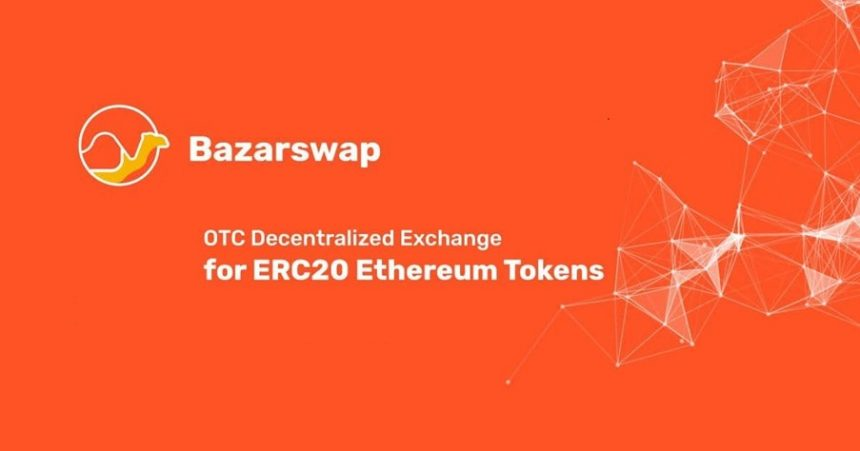 BazarSwap: Introducing The World's First Decentralized OTC Token Trading Platform