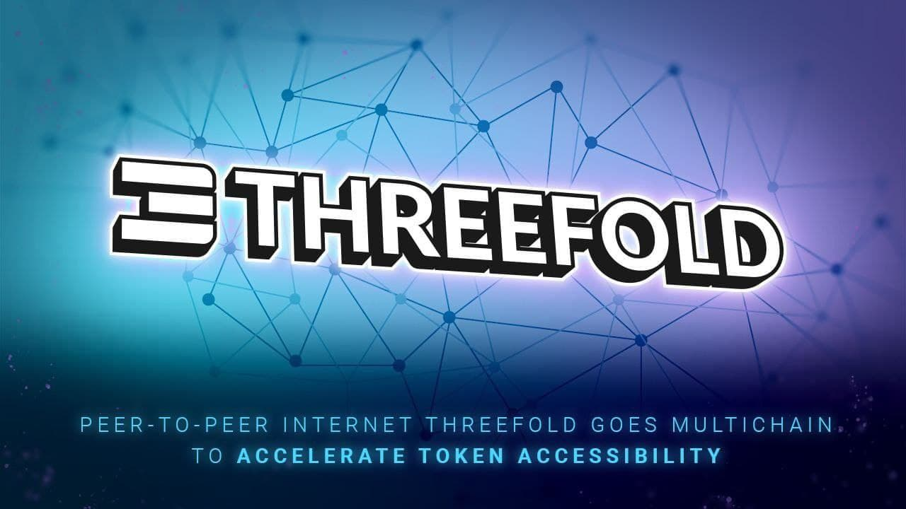 Peer-to-Peer Internet ThreeFold Goes Multichain to Accelerate Token Accessibility