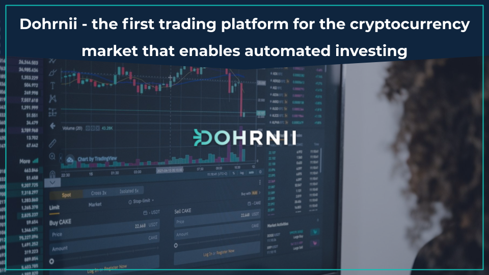 2021 05 Dohrnii - the first trading platform for the cryptocurrency market that enables automated investing
