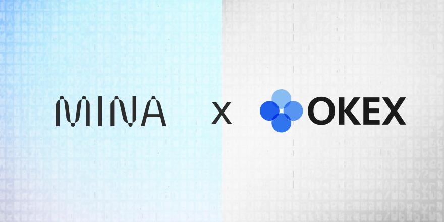 OKEx,, Mina Protocol