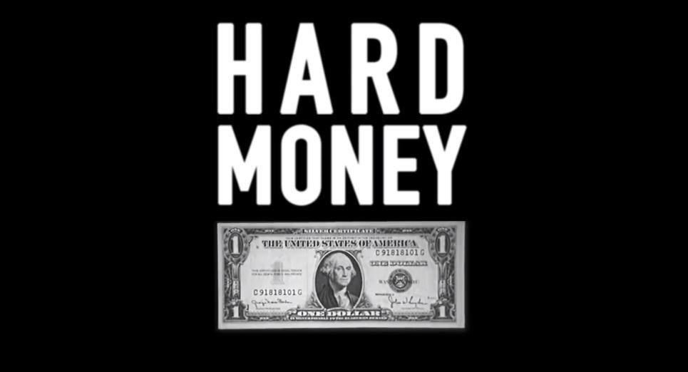 """Selected Quotes And Seven Lessons From The """"Hard Money"""" Mini-Documentary"""