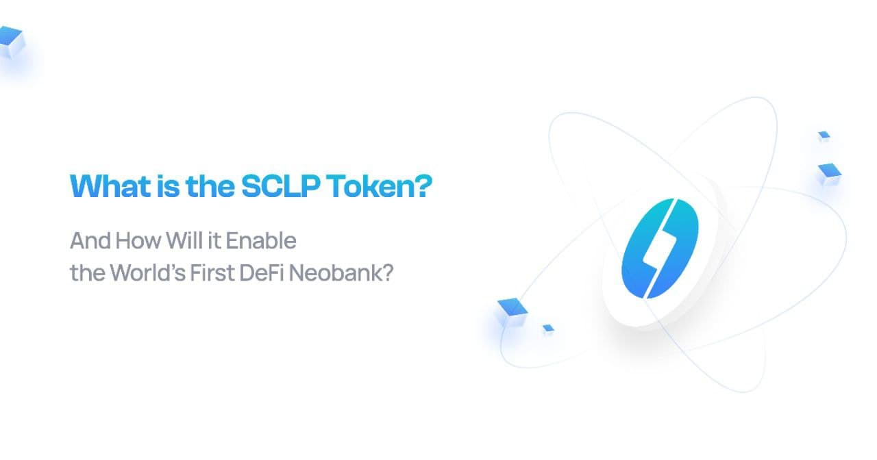 What is the SCLP Token, and How Will it Enable the World's First DeFi Neobank?