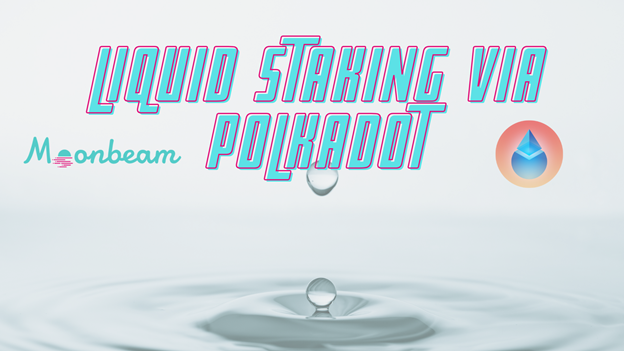 Moonbeam Teams Up with Lido to Offer Liquid Staking via Polkadot
