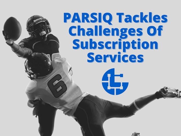 The PARSIQ Team Tackles the Challenges Of Subscription Services With Launch Of Its IQ Protocol