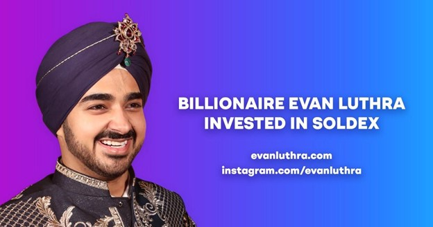 Billionaire Evan Luthra Invested in DeFi Project Based on Solana